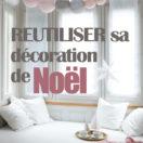Un noël plus responsable : réutiliser sa décoration